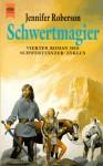 Schwertmagier (Schwerttänzer Zyklus #4) - Jennifer Roberson