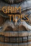 Grim Tides - T.A. Pratt, Tim Pratt