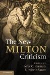 The New Milton Criticism - Peter C. Herman, Elizabeth Sauer