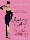 Fifth Avenue, 5 A.M.: Audrey Hepburn in Breakfast at Tiffany's - Sam Wasson