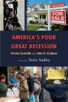 America's Poor and the Great Recession - Kristin Seefeldt, John D. Graham, Tavis Smiley