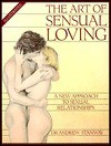 The Art of Sensual Loving: A New Approach to Sexual Relationships - Andrew Stanway