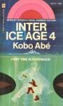 Inter Ice Age 4 - Kōbō Abe, E. Dale Saunders