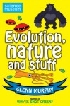 Science: Sorted! Evolution, Nature and Stuff - Glenn Murphy