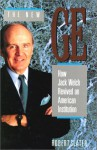 The New GE: How Jack Welch Revived an American Intitution - Robert Slater