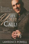 It's Your Call: 7 Sure Ways to Fulfill Your Life's Purpose - Lawrence Powell, Eddie L. Long