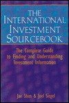 The Investment Sourcebook: The Complete Guide to Finding and Understanding Investment Information - Michael Constas, Jae K. Shim