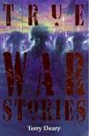 True War Stories - Terry Deary, David Wyatt