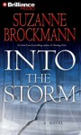 Into the Storm - Suzanne Brockmann, Patrick G. Lawlor, Melanie Ewbank