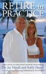 Retire In Practice - Jay Handt, Kathi Handt, Stephanie Gunning, Eric Plasker