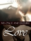 My Once and Future Love - Carla Krae