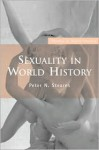 Sexuality in World History - Peter N. Stearns
