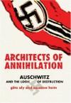 Architects of Annihilation: Auschwitz and the Logic of Destruction - Götz Aly, Susanne Heim, A.G Blunden