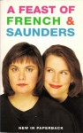 A Feast Of French And Saunders - Dawn French, Jennifer Saunders