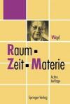 Raum, Zeit, Materie: Vorlesungen Uber Allgemeine Relativitatstheorie - Hermann Weyl, Jürgen Ehlers