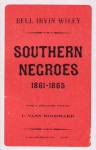 Southern Negroes, 1861-1865 - Bell Irvin Wiley