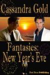 Fantasies: New Year's Eve - Cassandra Gold