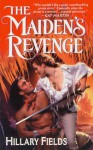 The Maiden's Revenge - Hillary Fields
