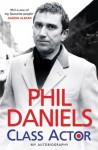 Phil Daniels - Class Actor - Phil Daniels