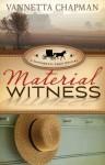 Material Witness (A Shipshewana Amish Mystery) - Vannetta Chapman