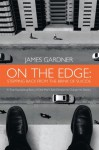 On The Edge: Stepping Back From The Brink of Suicide - James Gardner