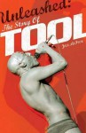 Unleashed: The Story of Tool - Joel McIver