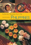 Authentic Recipes from the Philippines (Authentic Recipes Series) - Reynaldo G. Alejandro, Luca Invernizzi Tettoni