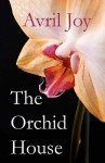 The Orchid House - Avril Joy