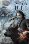The Silvered - Tanya Huff, Cliff Nielsen, G-Force Design, Elizabeth Glover