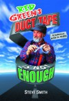 Red Green's Duct Tape Is Not Enough - Steven Smith, Bryce Hallett