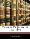 Cahiers de jeunesse 1845-1846 - Ernest Renan