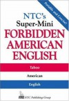 NTC's Super-Mini Forbidden American English - Richard A. Spears