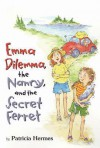 Emma Dilemma, the Nanny, and the Secret Ferret - Patricia Hermes, Abby Carter