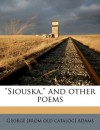 Siouska, and Other Poems - George Adams