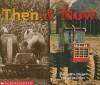Then & Now - Samantha Berger, Daniel Moreton
