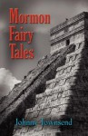 Mormon Fairy Tales - Johnny Townsend