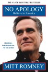 No Apology: Believe in America - Mitt Romney