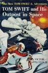 Tom Swift and His Outpost in Space - Victor Appleton II, Graham Kaye