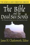 The Bible & the Dead Sea Scrolls: The Scrolls & Christian Origins - James H. Charlesworth