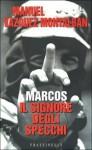 Marcos. Il signore degli specchi - Manuel Vázquez Montalbán, Hado Lyria