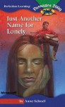 Just Another Name for Lonely - Anne Schraff