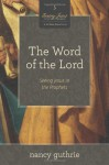 The Word of the Lord: Seeing Jesus in the Prophets - Nancy Guthrie