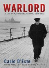 Warlord: A Life of Winston Churchill at War, 1874-1945 (Audio) - Carlo D'Este, Tom Weiner