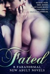 Fated: 5 Paranormal New Adult Novels - Rachael Wade, Nikki Jefford, Stacey Marie Brown, Alyssa Rose Ivy, Heather Hildenbrand