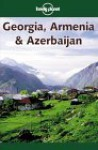 Georgia, Armenia & Azerbaijan - Neil Wilson, David Rawson, Beth Potter, Keti Rawson, Lonely Planet