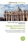Chicago Statement on Biblical Inerrancy - Frederic P. Miller, Agnes F. Vandome, John McBrewster