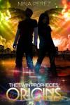 The Twin Prophecies: Origins - Nina Perez