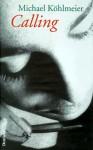 Calling: Eine Kriminalgeschichte - Michael Köhlmeier