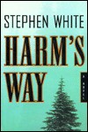 Harm's Way: 9a Novel - Stephen White