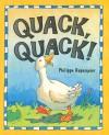 Quack, Quack! - Philippe Dupasquier